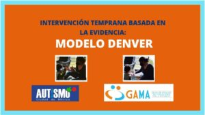 INTERVENCIÓN TEMPRANA BASADA EN LA EVIDENCIA: MODELO DENVER
